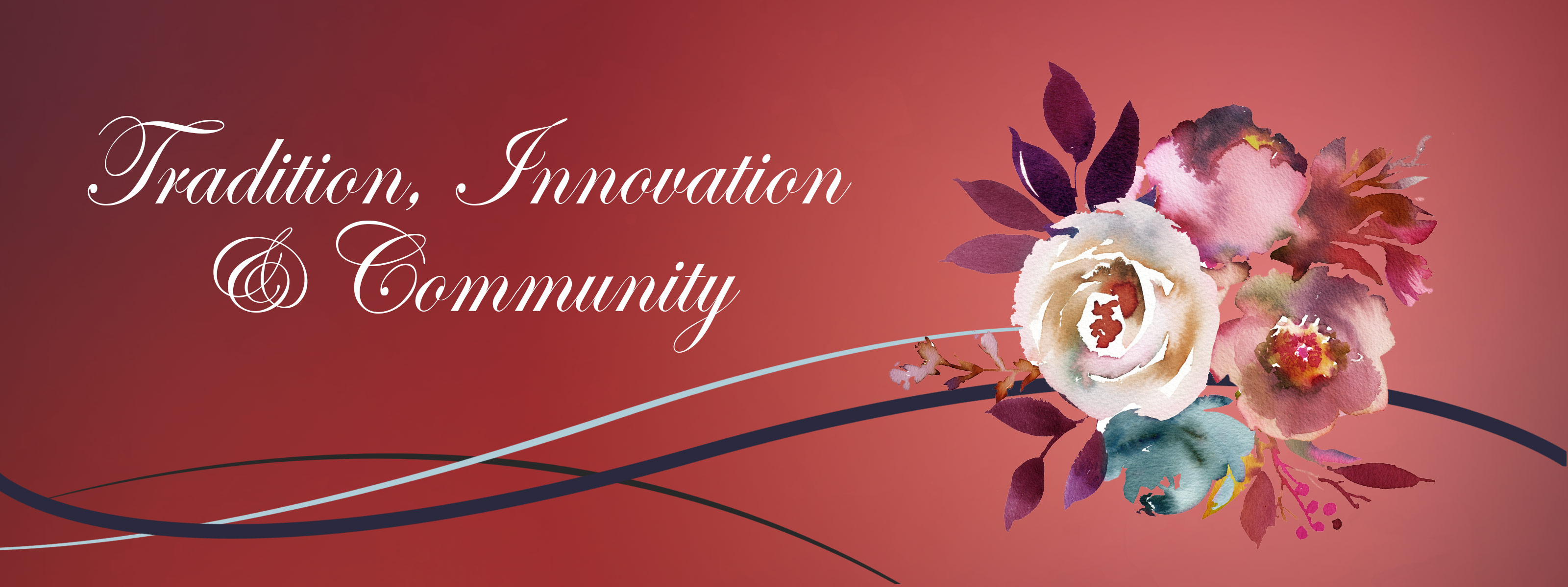 Tradition, Innovation and Community